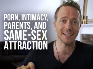 """Matt Fradd with text """"Pron, Intimacy, Parents, and Same-Sex Attraction"""
