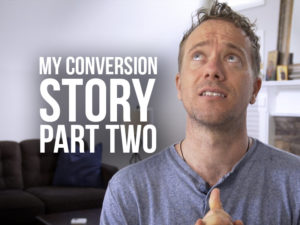 "Matt Fradd with text ""My Conversion Story Part Two"""