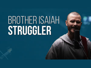 Brother Isaiah with text: Struggler