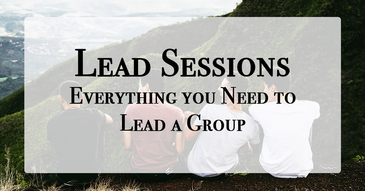 Lead Sessions - Everything you Need to Lead a Group