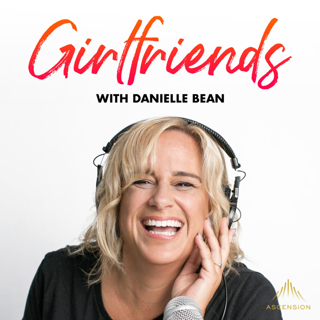 Danielle Bean, host of Girlfriends Podcast