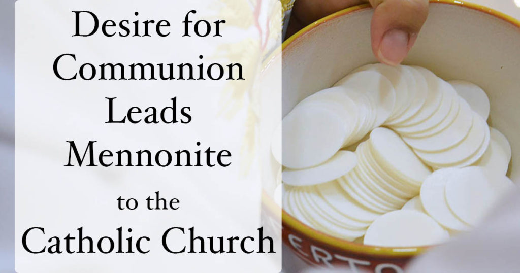 Desire for Communion leads Mennonite to the Catholic Church