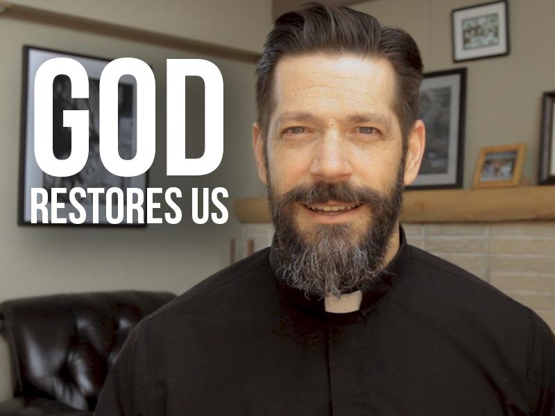 God Restores Us