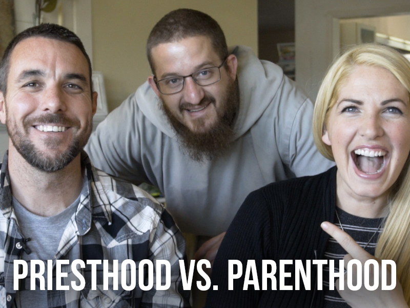 Priesthood vs. Parenthood